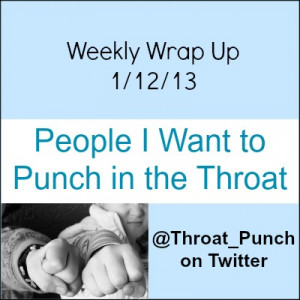 Weekly Wrap Up 1.12.13