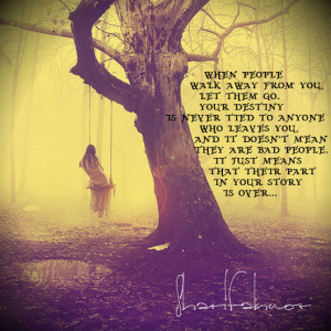Quotes About Walking Away From Someone You Love When people walk away ...
