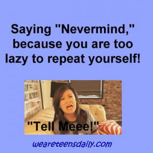 "Teen Quotes: Getting Lazy and Saying ""Nevermind"""