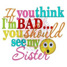 bad+sister+quotes | Sayings (3845) Shhh Pawpaw Plays With Dolls 5x7 ...