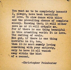 ... Christopher Poindexter, Poetry, Complete Honest, Love Quotes, Crumble