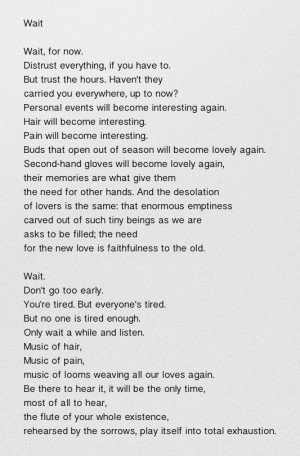 Wait - Galway Kinnell (no one is tired enough)