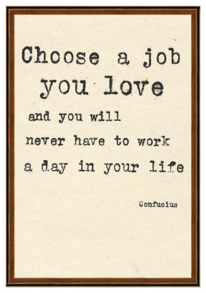Confucius Quotes About Family Confucius choose a job you