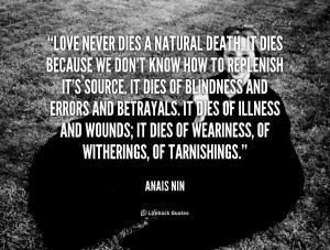 quote-Anais-Nin-love-never-dies-a-natural-death-it-88911.png