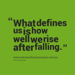 what defines us is how well we rise after falling quotes from gail ...