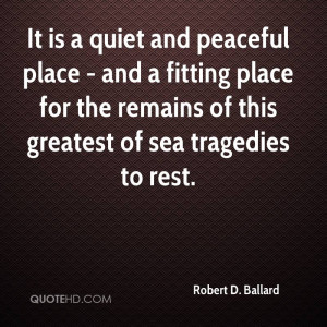 It is a quiet and peaceful place - and a fitting place for the remains ...