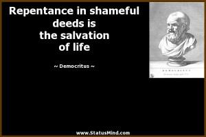 ... deeds is the salvation of life - Democritus Quotes - StatusMind.com