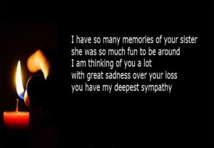 Showing Your Grief Of Losing A Sister with Passing Of A Sister Quotes