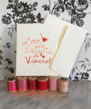 LOVE is visceral- Valentine romantic quote card, hand-drawn typography