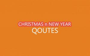 CHRISTMAS n NEW YEAR QUOTES IMG: MERCENIE