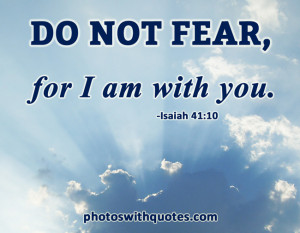 Do Not Fear For I am With You - Bible Quote