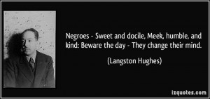 Negroes - Sweet and docile, Meek, humble, and kind: Beware the day ...
