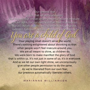 Our deepest fear...Marianne Williamson quote