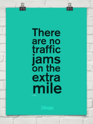 There are no traffic jams on the extra mile by Zig Ziglar #669