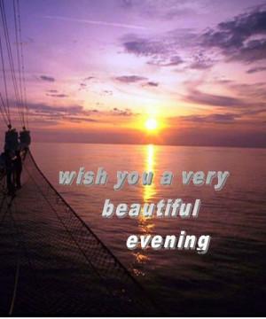 Wish You A Beautiful Evening