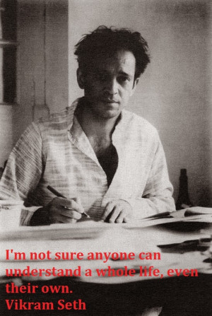 vikram seth quotes vikram seth is an indian novelist and poet known ...