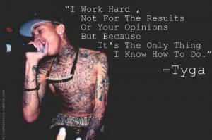 Rapper, tyga, quotes, sayings, work hard, inspiring