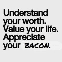 Inspirational bacon quote