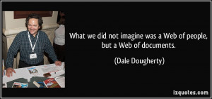 Dale Dougherty Quote