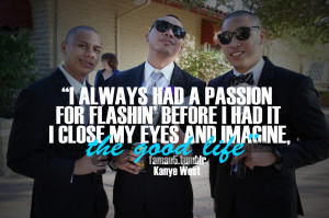 Kanye West Instagram Quotes Tags: kanye west good life