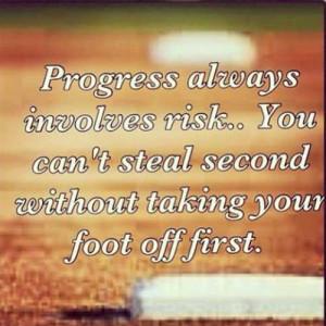 motivational-softball-qoutes-progree-always-involves-risk