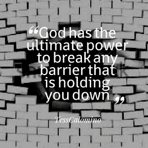 Quotes Picture: god has the ultimate power to break any barrier that ...