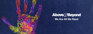 Above And Beyond's 'We Are All We Need'