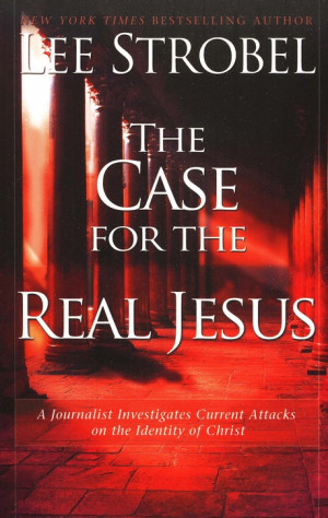 The Case For Real Jesus Lee Strobel