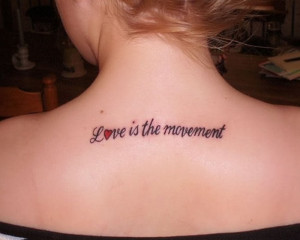Quote Tattoo: Love is the Movement
