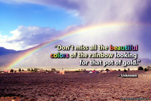 "Inspirational Quote: ""Don't miss all the beautiful colors of the ..."