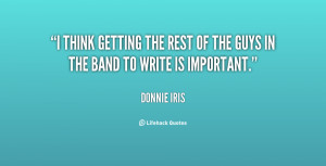 think getting the rest of the guys in the band to write is important ...