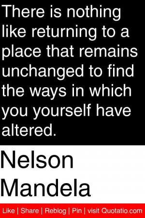... find the ways in which you yourself have altered. #quotations #quotes