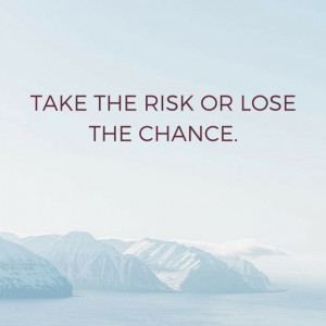 Take the Risk - The Daily Quotes