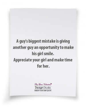 ... . Appreciate your girl and make time for her. - Sayings with Images