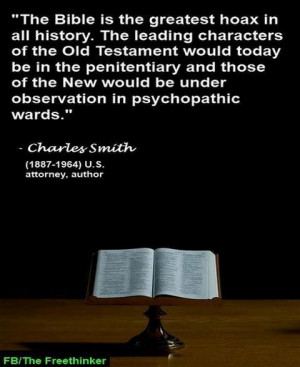 The Bible is the greatest hoax in all history. The leading characters ...