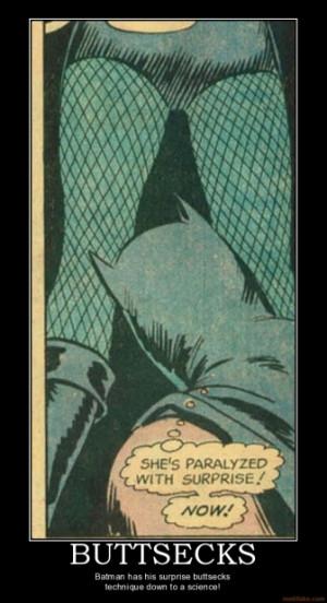 buttsecks-buttsecks-batman-demotivational-poster-1232127584.jpg