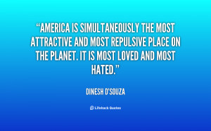 America is simultaneously the most attractive and most repulsive place ...