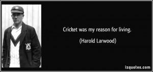 More Harold Larwood Quotes