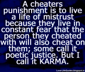 Cheater punishment is to live a life of Mistrust…