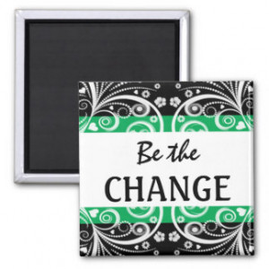 be the change 3 word quote magnet $ 3 85