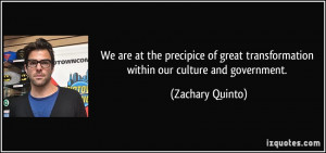 We are at the precipice of great transformation within our culture and ...