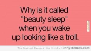 Funny memes – [Beauty sleep]