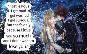 Quotes I Love You Because Cool I Get Jealous I Get Mad I Get Worried I ...