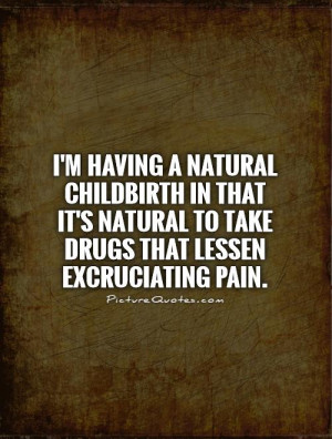 Natural Birth Quotes Natural childbirth in that