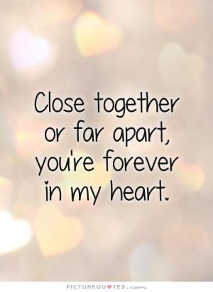 Close Together Far Apart...