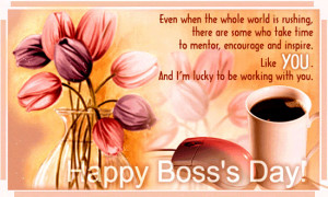 ... wish on Boss's Day to say how much you appreciate your boss
