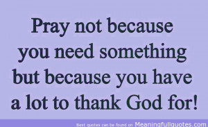 One can believe intellectually in the efficacy of prayer and never do ...
