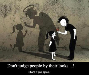 Don't Judge people by their looks, Awareness Quotes, Inspirational ...