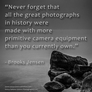 Never forget that all the great photographs... Quote by Brooks Jensen ...