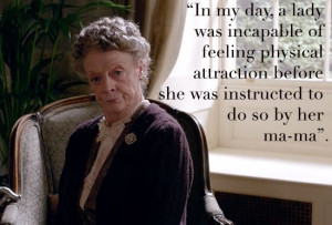 dowager countess of grantham quotes
